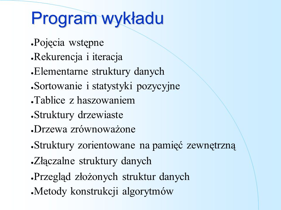 Program wykładu Pojęcia wstępne Rekurencja i iteracja