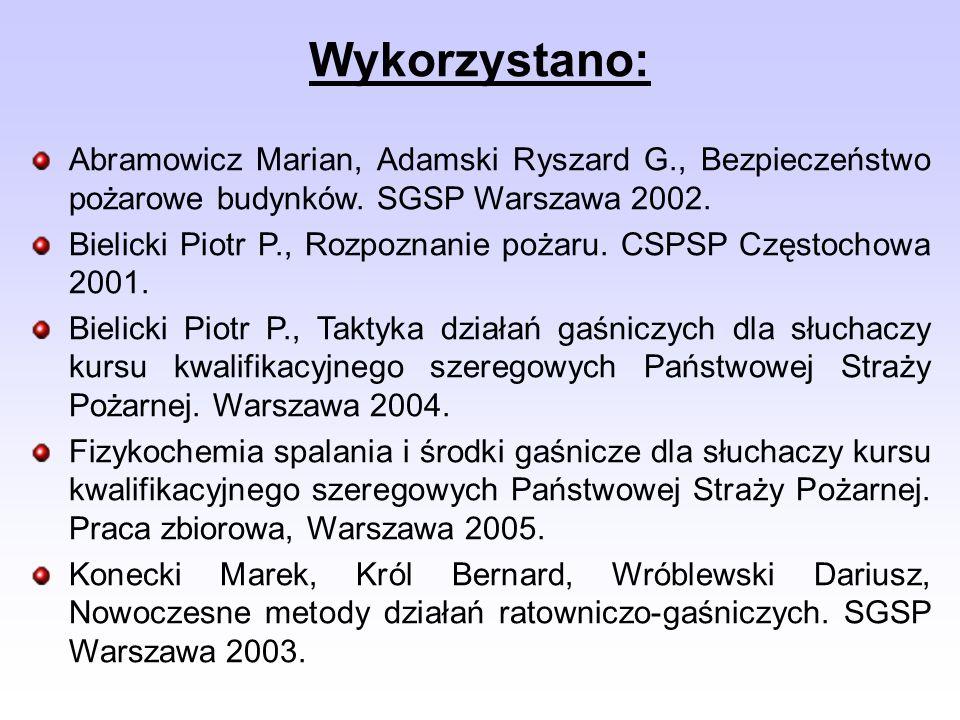Wykorzystano: Abramowicz Marian, Adamski Ryszard G., Bezpieczeństwo pożarowe budynków. SGSP Warszawa 2002.