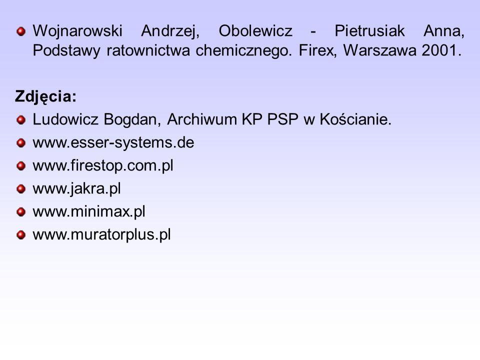 Wojnarowski Andrzej, Obolewicz - Pietrusiak Anna, Podstawy ratownictwa chemicznego. Firex, Warszawa 2001.