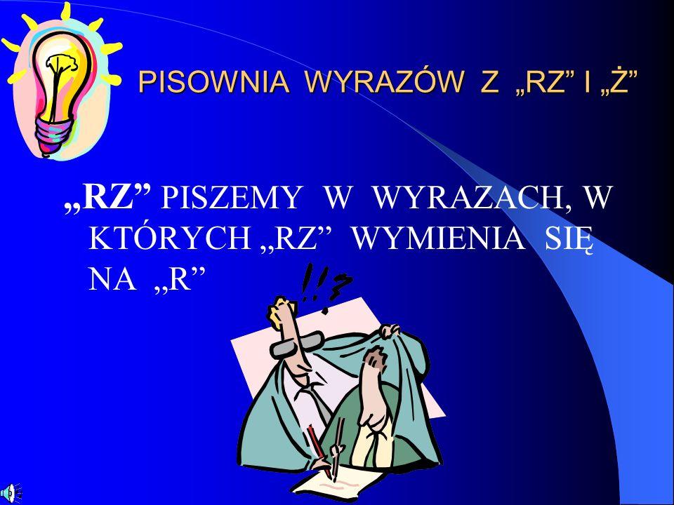 """PISOWNIA WYRAZÓW Z """"RZ I """"Ż"""