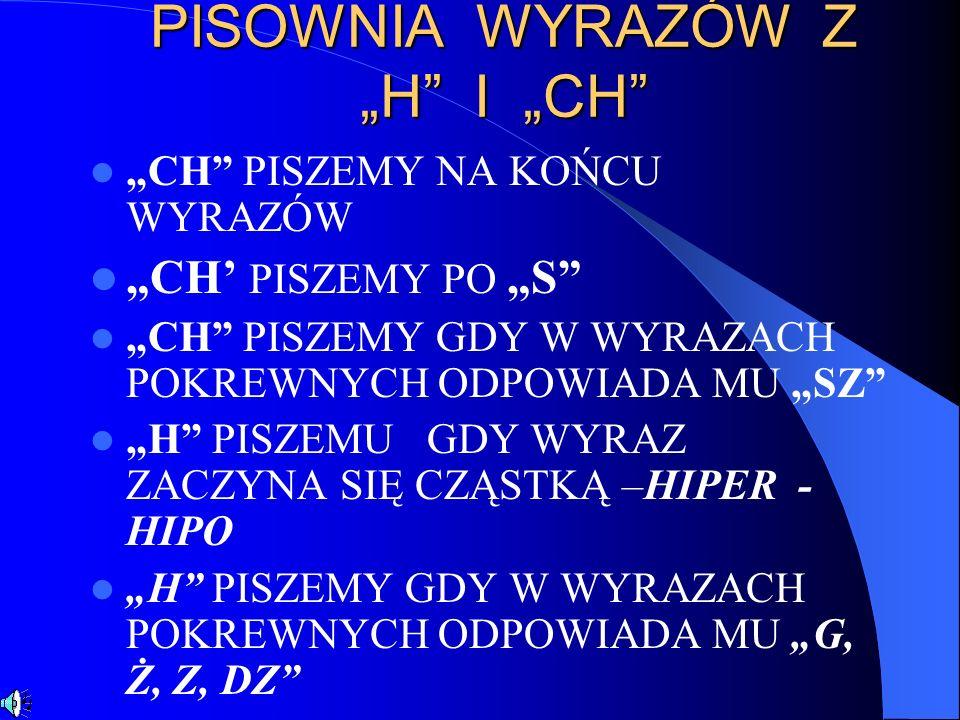 """PISOWNIA WYRAZÓW Z """"H I """"CH"""