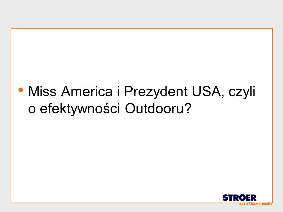 Miss America i Prezydent USA, czyli o efektywności Outdooru