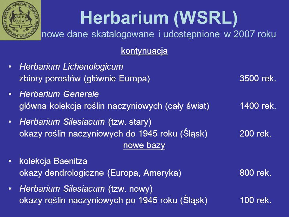 Herbarium (WSRL) nowe dane skatalogowane i udostępnione w 2007 roku