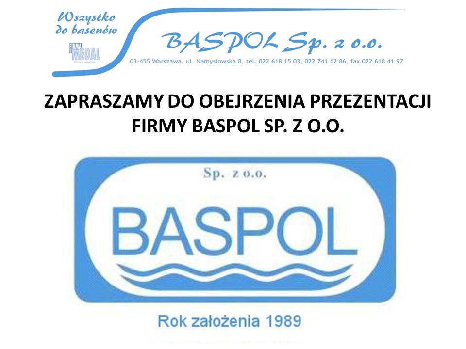 ZAPRASZAMY DO OBEJRZENIA PRZEZENTACJI FIRMY BASPOL SP. Z O.O.