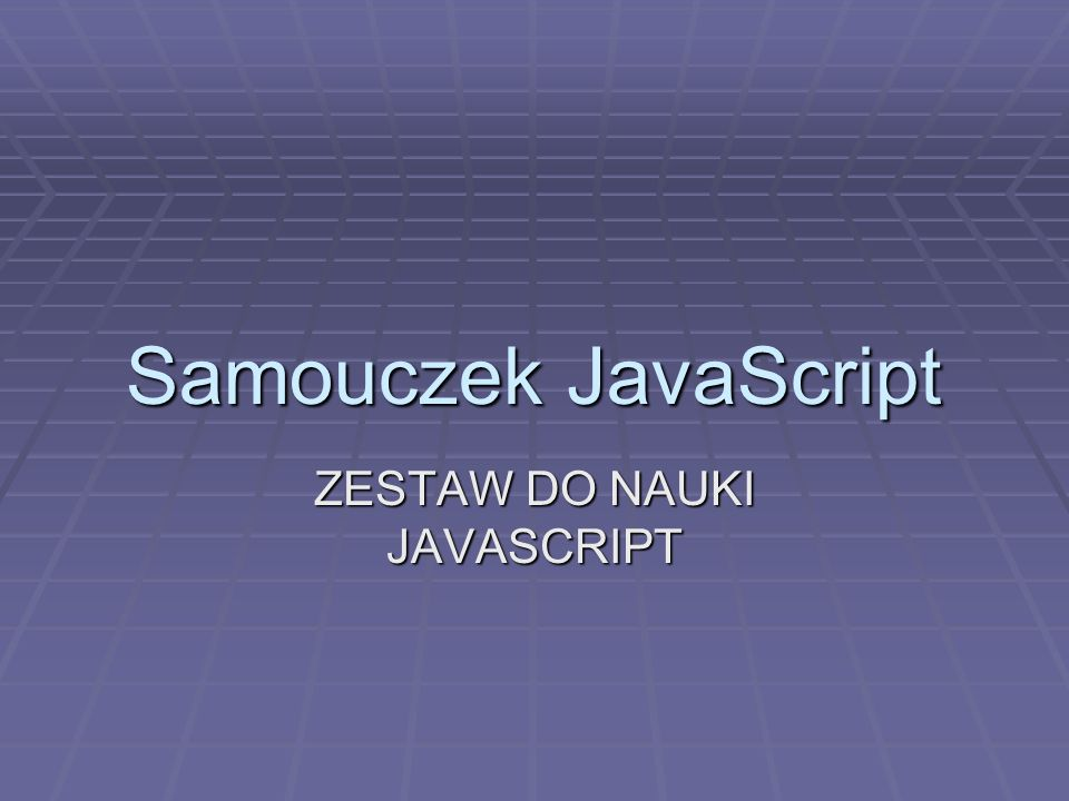ZESTAW DO NAUKI JAVASCRIPT