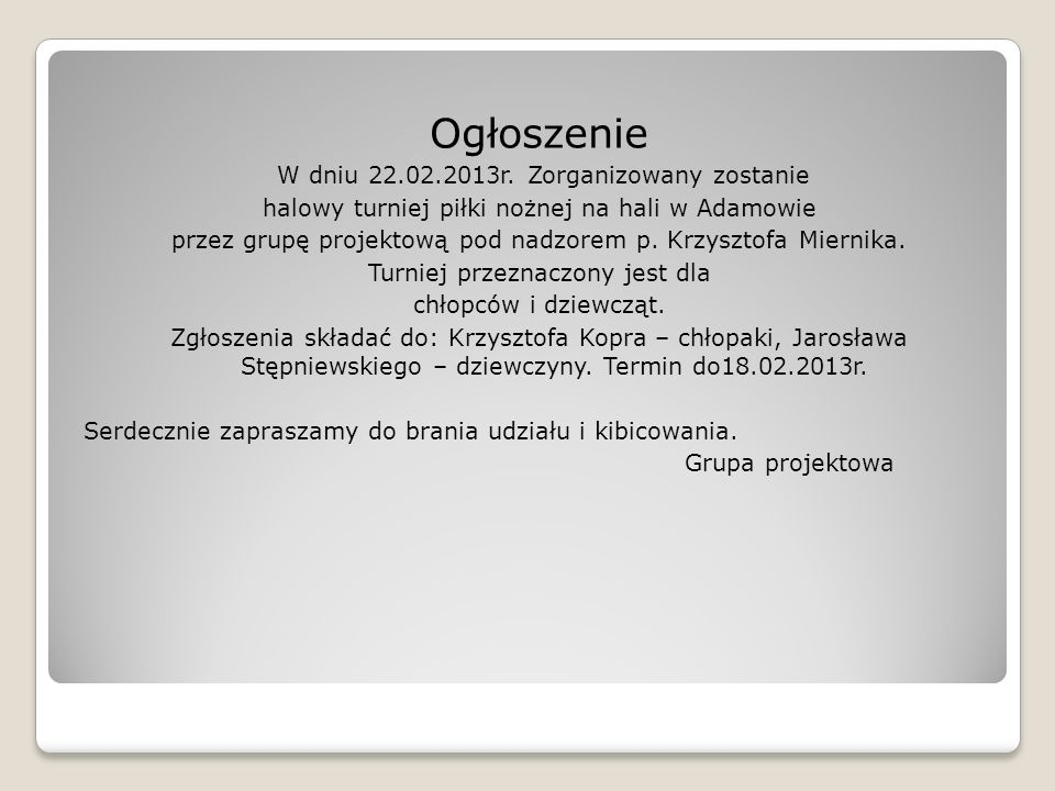 Ogłoszenie W dniu 22.02.2013r. Zorganizowany zostanie