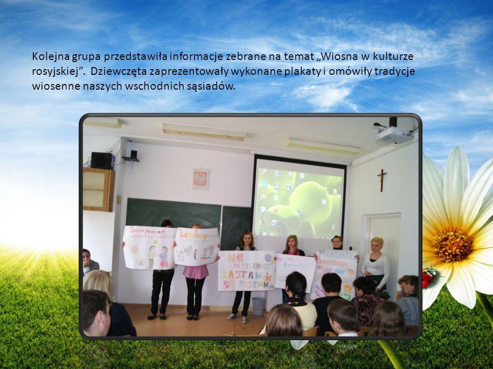 """Kolejna grupa przedstawiła informacje zebrane na temat """"Wiosna w kulturze rosyjskiej ."""