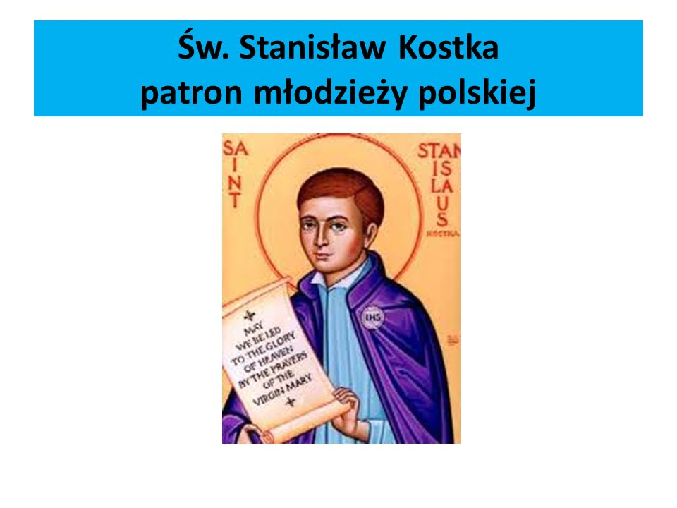 Św. Stanisław Kostka patron młodzieży polskiej