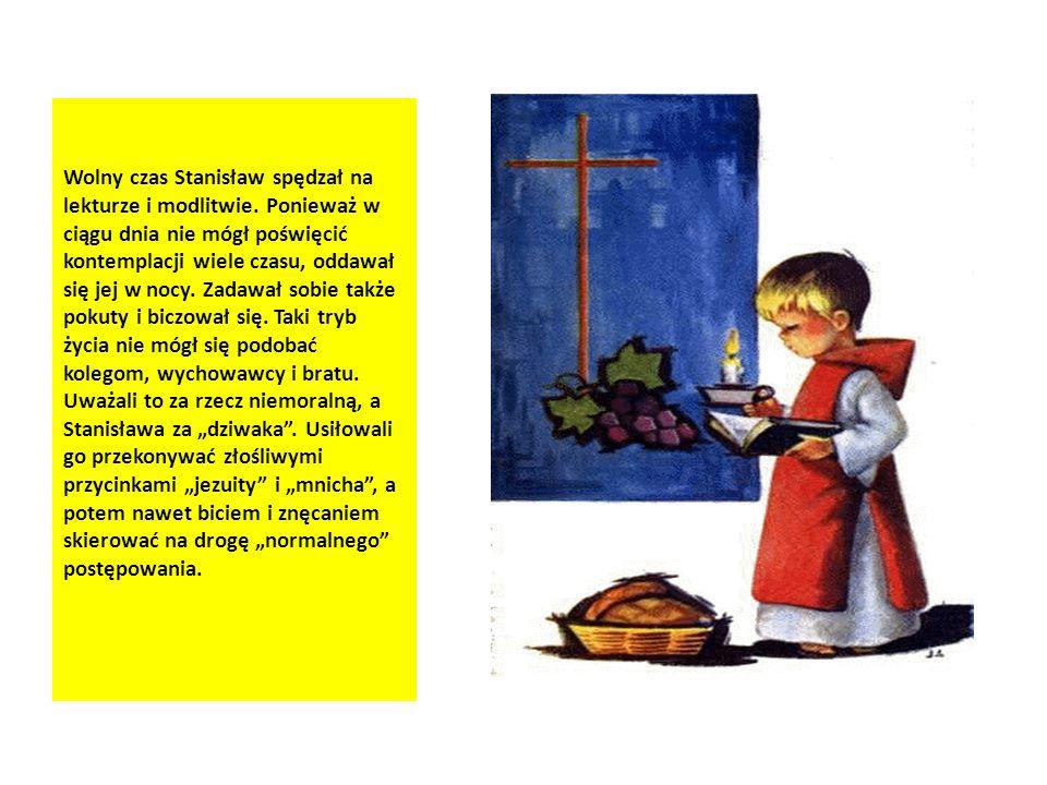 Wolny czas Stanisław spędzał na lekturze i modlitwie