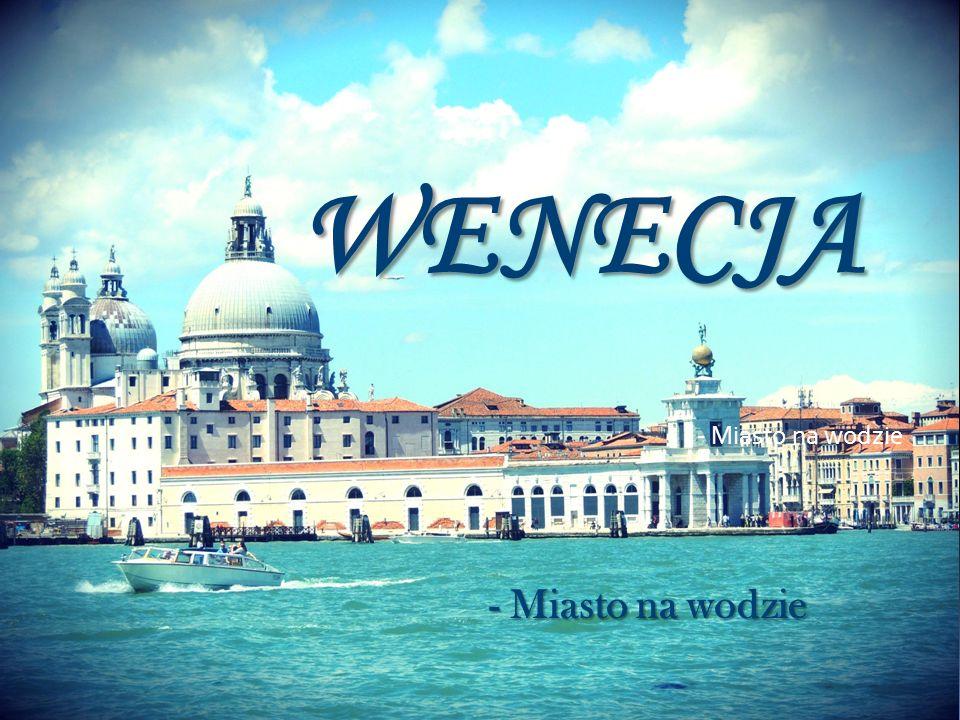 WENECJA - Miasto na wodzie - Miasto na wodzie