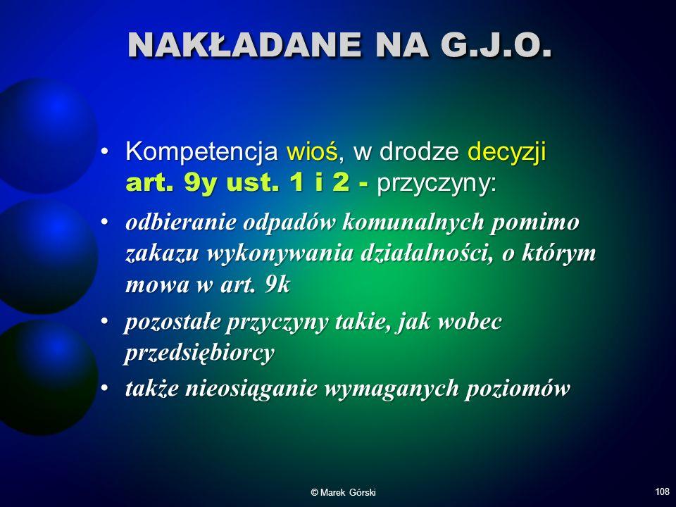 NAKŁADANE NA G.J.O. Kompetencja wioś, w drodze decyzji art. 9y ust. 1 i 2 - przyczyny: