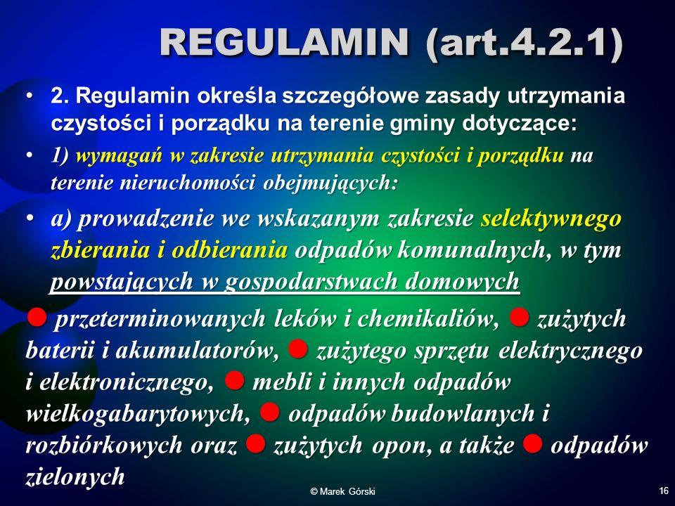 REGULAMIN (art.4.2.1) 2. Regulamin określa szczegółowe zasady utrzymania czystości i porządku na terenie gminy dotyczące:
