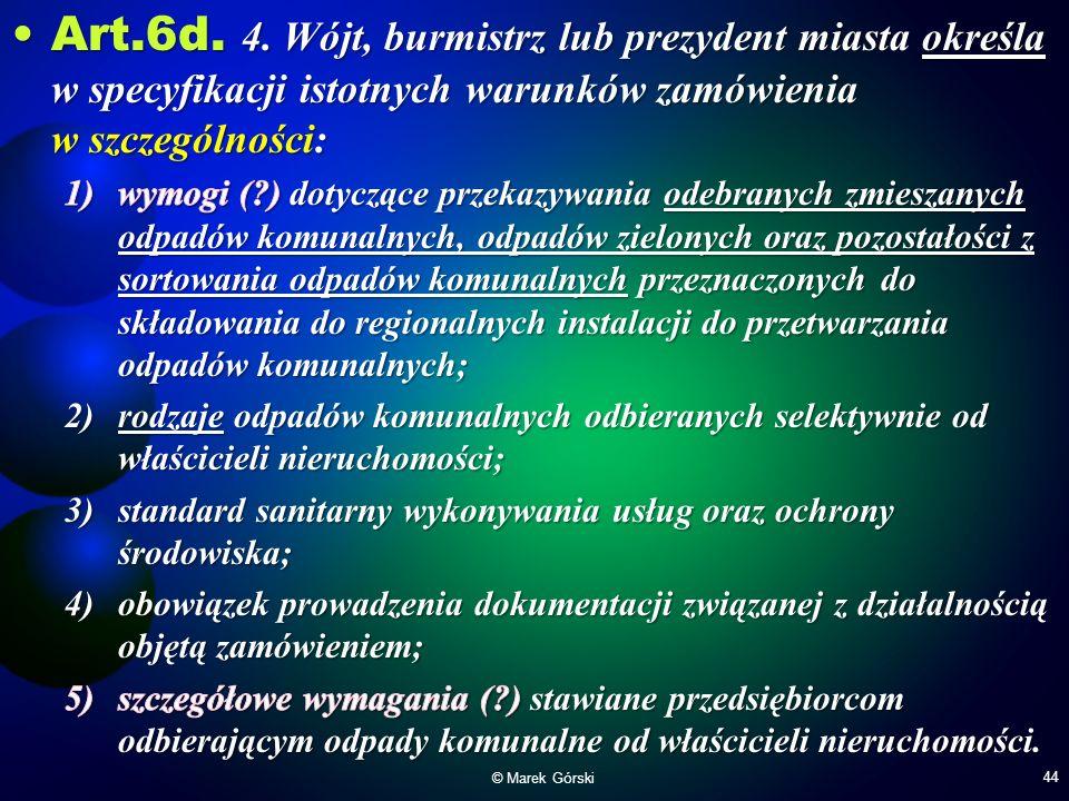 Art.6d. 4. Wójt, burmistrz lub prezydent miasta określa w specyfikacji istotnych warunków zamówienia w szczególności: