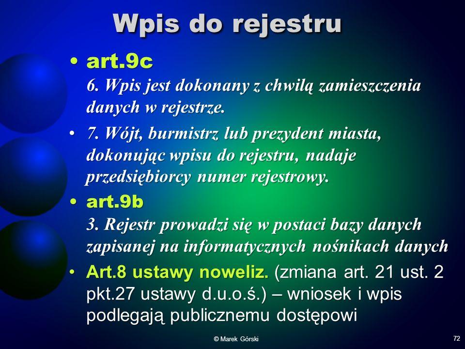Wpis do rejestru art.9c 6. Wpis jest dokonany z chwilą zamieszczenia danych w rejestrze.