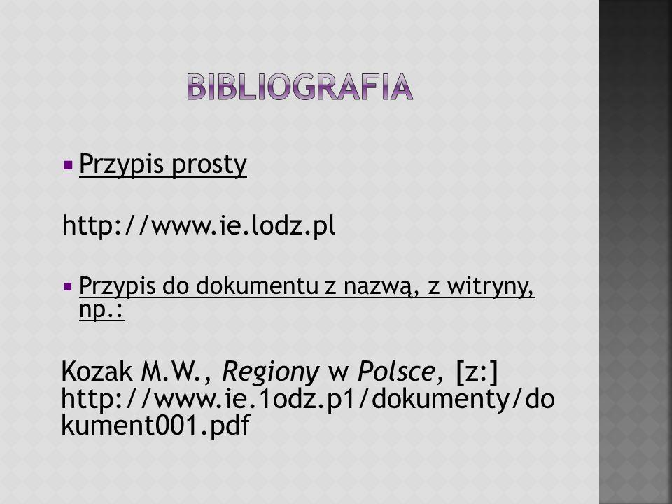 Bibliografia Przypis prosty. http://www.ie.lodz.pl. Przypis do dokumentu z nazwą, z witryny, np.: