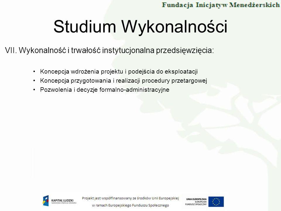 Studium Wykonalności VII. Wykonalność i trwałość instytucjonalna przedsięwzięcia: Koncepcja wdrożenia projektu i podejścia do eksploatacji.