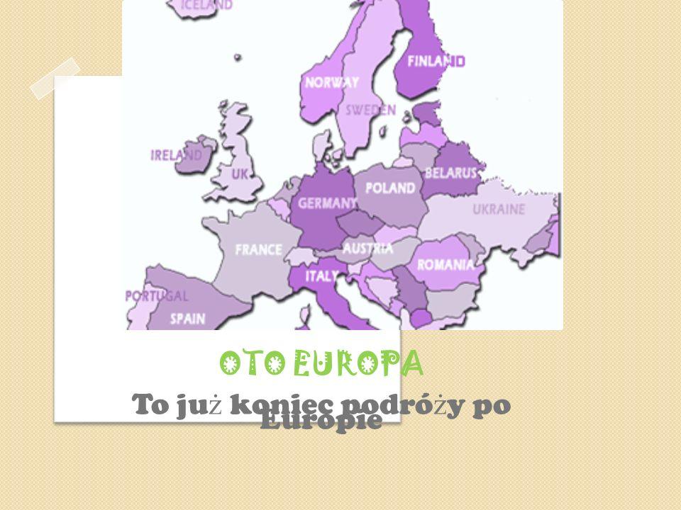 To już koniec podróży po Europie