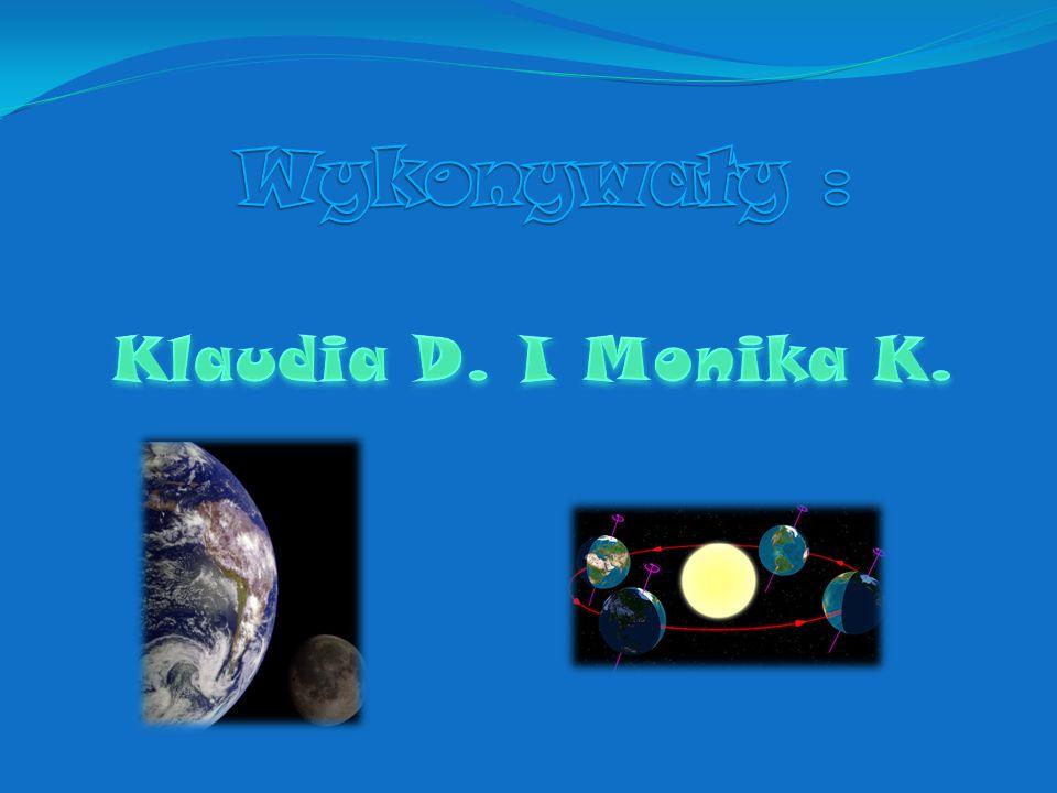 Wykonywały : Klaudia D. I Monika K.