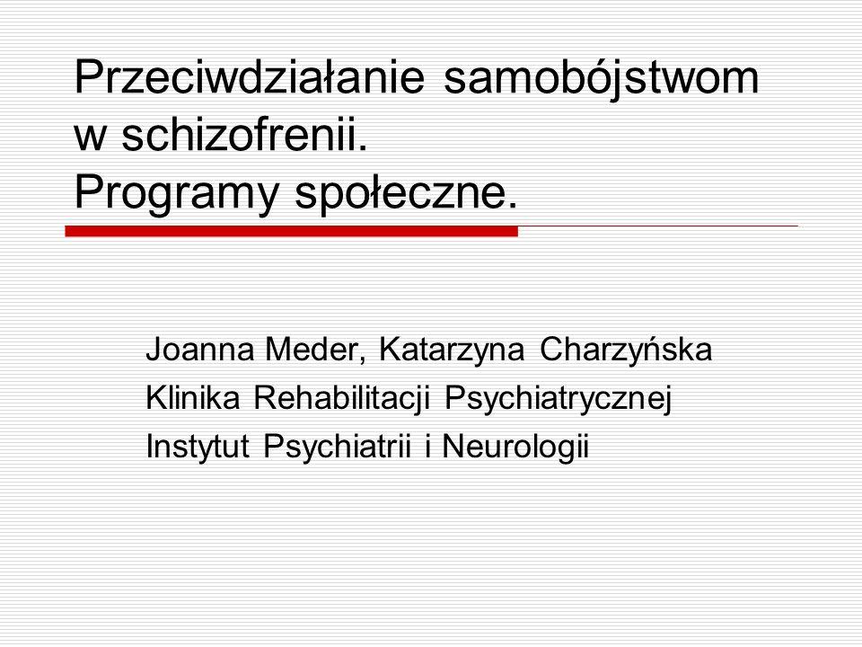 Przeciwdziałanie samobójstwom w schizofrenii. Programy społeczne.