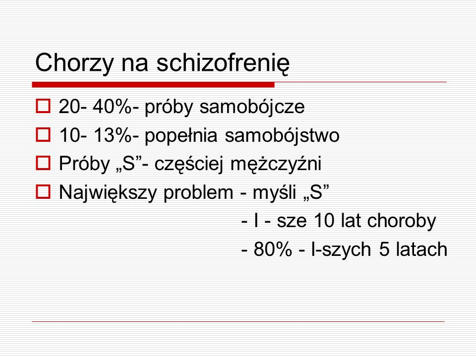Chorzy na schizofrenię