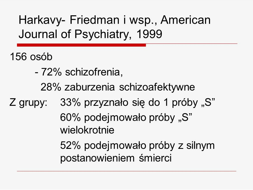 Harkavy- Friedman i wsp., American Journal of Psychiatry, 1999