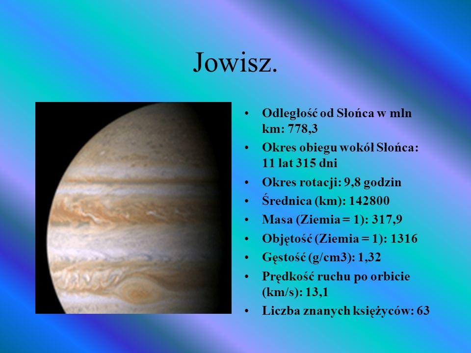 Jowisz. Odległość od Słońca w mln km: 778,3