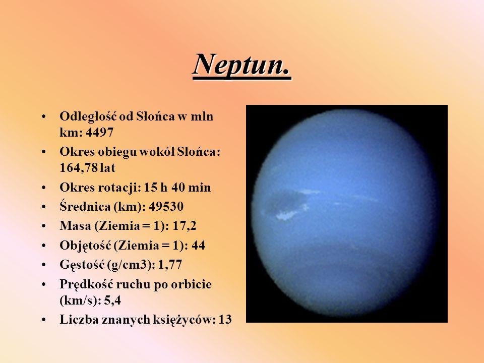 Neptun. Odległość od Słońca w mln km: 4497