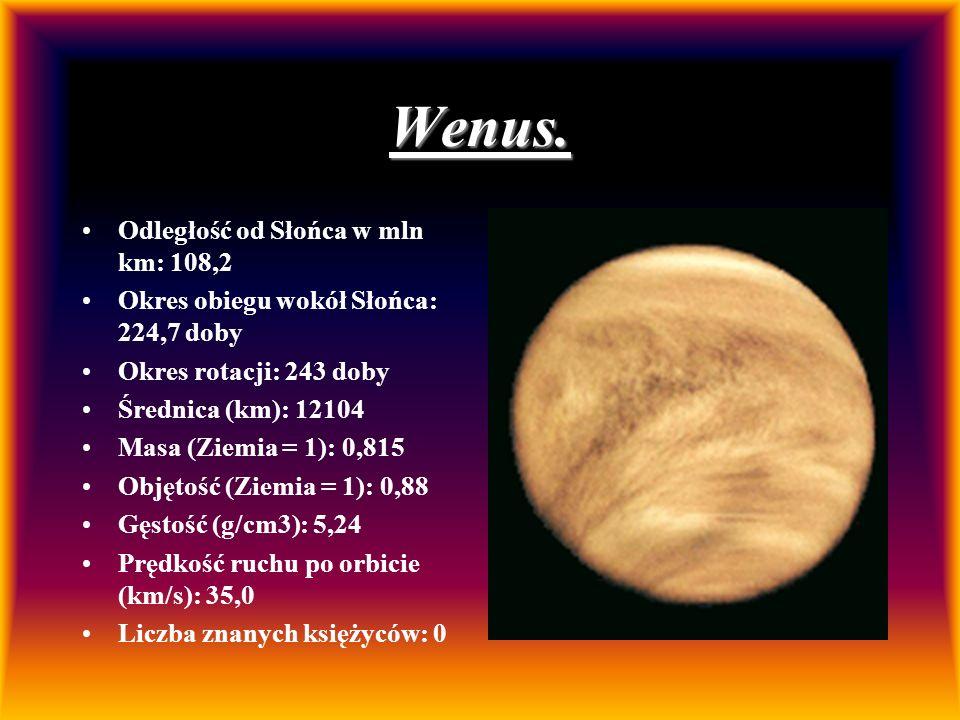 Wenus. Odległość od Słońca w mln km: 108,2