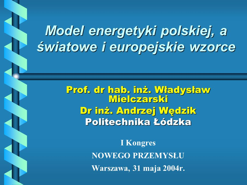 Model energetyki polskiej, a światowe i europejskie wzorce