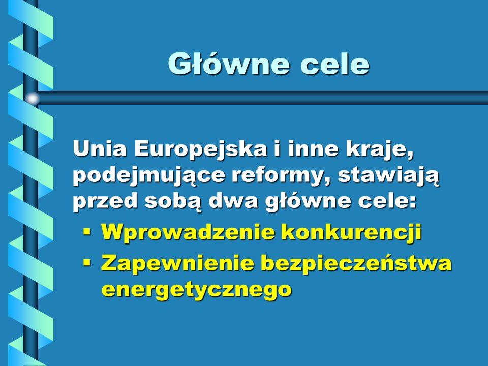 Główne cele Unia Europejska i inne kraje, podejmujące reformy, stawiają przed sobą dwa główne cele: