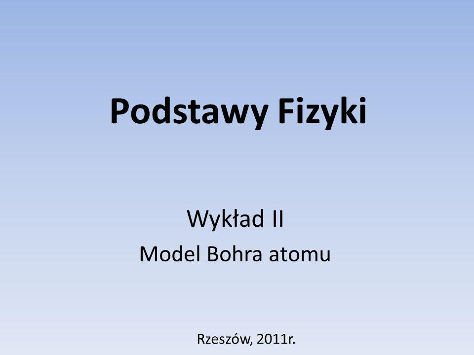 Wykład II Model Bohra atomu