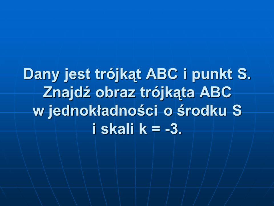 Dany jest trójkąt ABC i punkt S