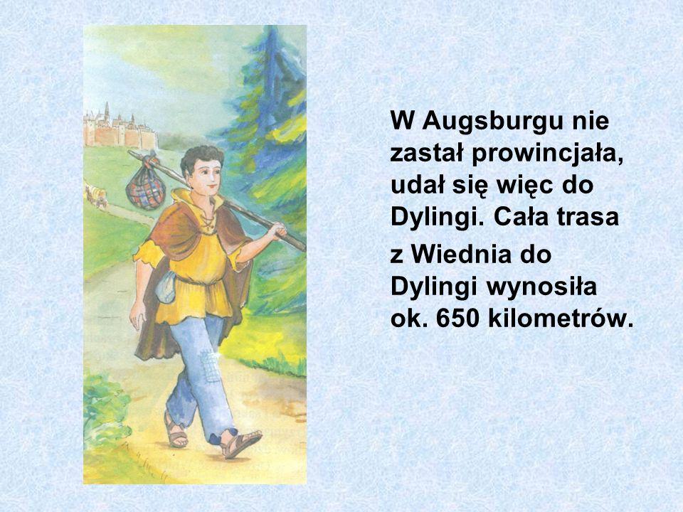 W Augsburgu nie zastał prowincjała, udał się więc do Dylingi