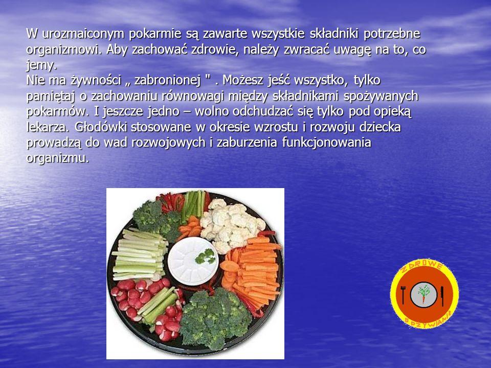W urozmaiconym pokarmie są zawarte wszystkie składniki potrzebne
