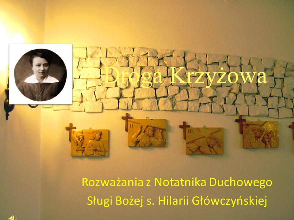 Rozważania z Notatnika Duchowego Sługi Bożej s. Hilarii Główczyńskiej