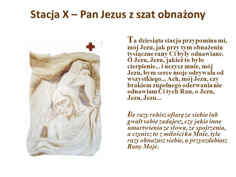 Stacja X – Pan Jezus z szat obnażony