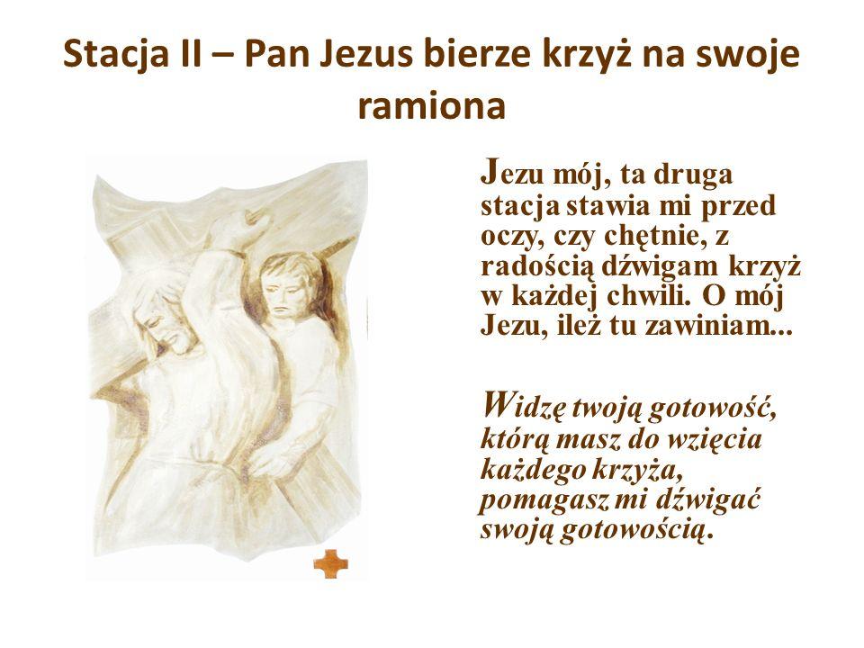 Stacja II – Pan Jezus bierze krzyż na swoje ramiona