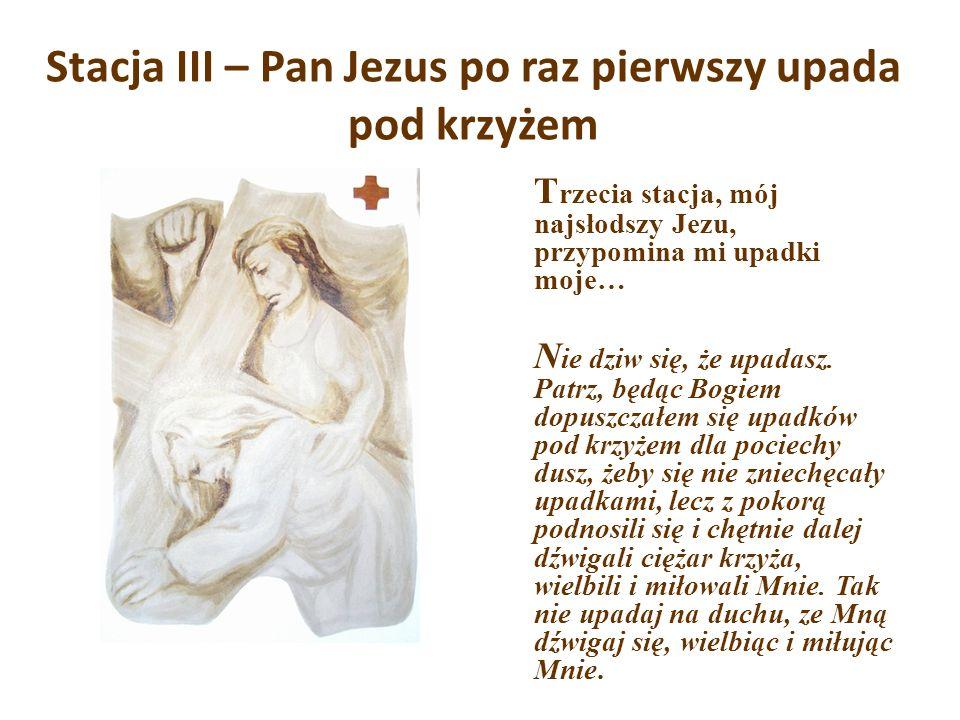 Stacja III – Pan Jezus po raz pierwszy upada pod krzyżem