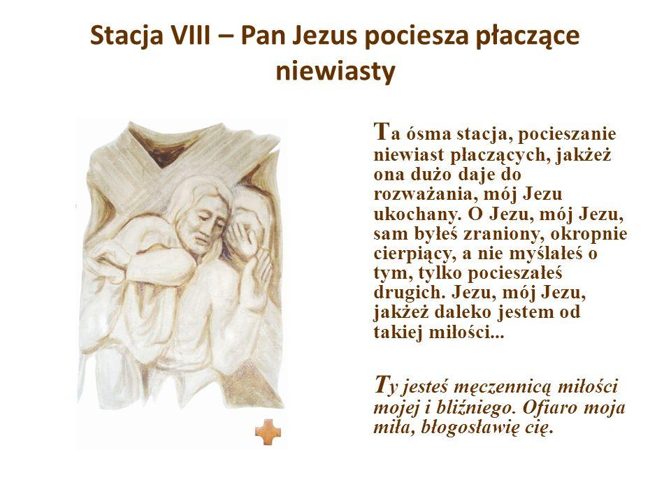 Stacja VIII – Pan Jezus pociesza płaczące niewiasty