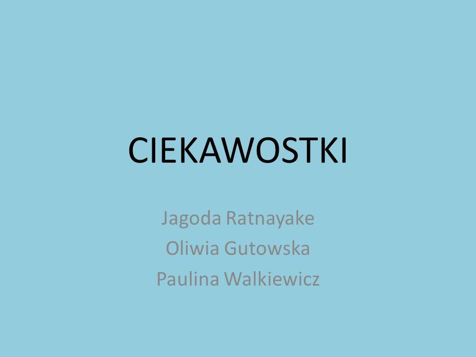 Jagoda Ratnayake Oliwia Gutowska Paulina Walkiewicz