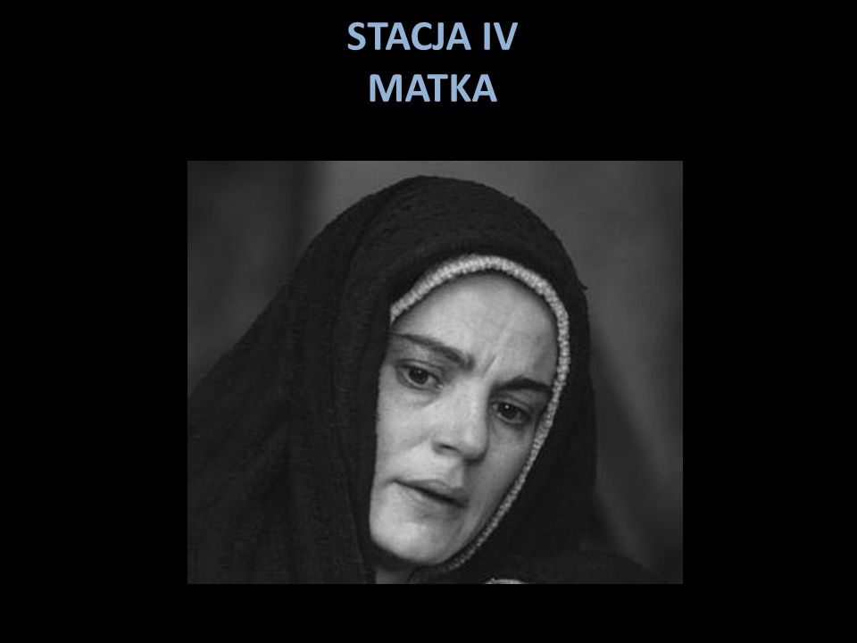 STACJA IV MATKA