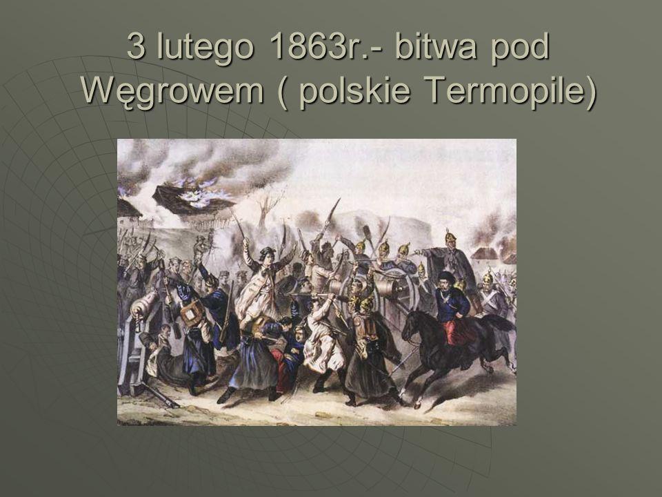 3 lutego 1863r.- bitwa pod Węgrowem ( polskie Termopile)