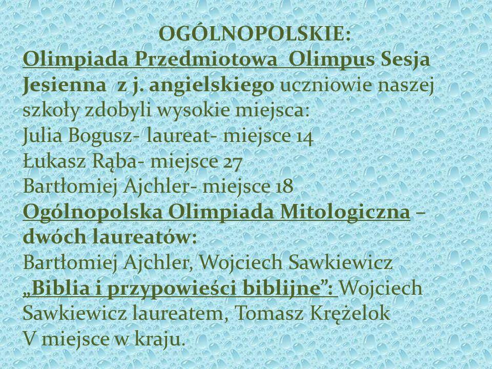 OGÓLNOPOLSKIE: Olimpiada Przedmiotowa Olimpus Sesja Jesienna z j. angielskiego uczniowie naszej szkoły zdobyli wysokie miejsca: