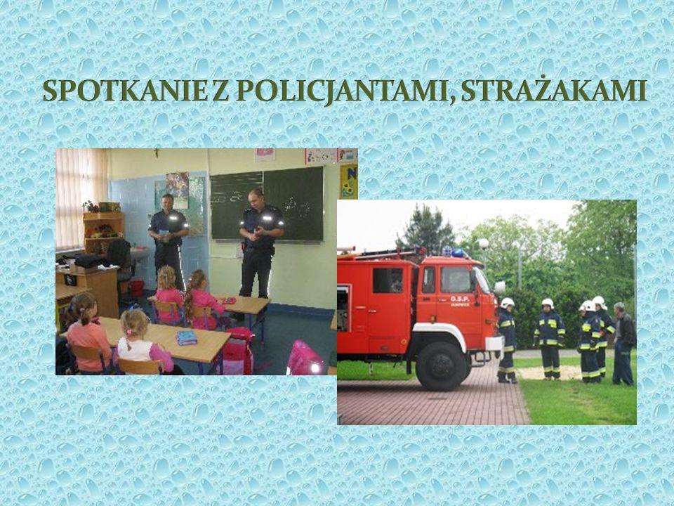 SPOTKANIE Z POLICJANTAMI, STRAŻAKAMI