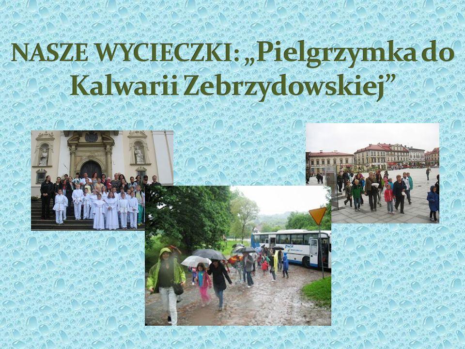 """NASZE WYCIECZKI: """"Pielgrzymka do Kalwarii Zebrzydowskiej"""