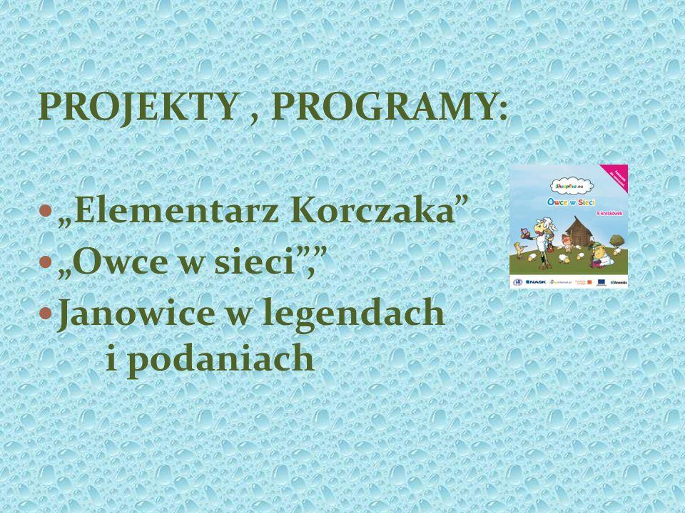 """PROJEKTY , PROGRAMY: """"Elementarz Korczaka """"Owce w sieci ,"""