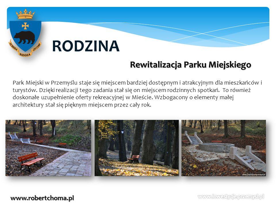 RODZINA Rewitalizacja Parku Miejskiego www.robertchoma.pl