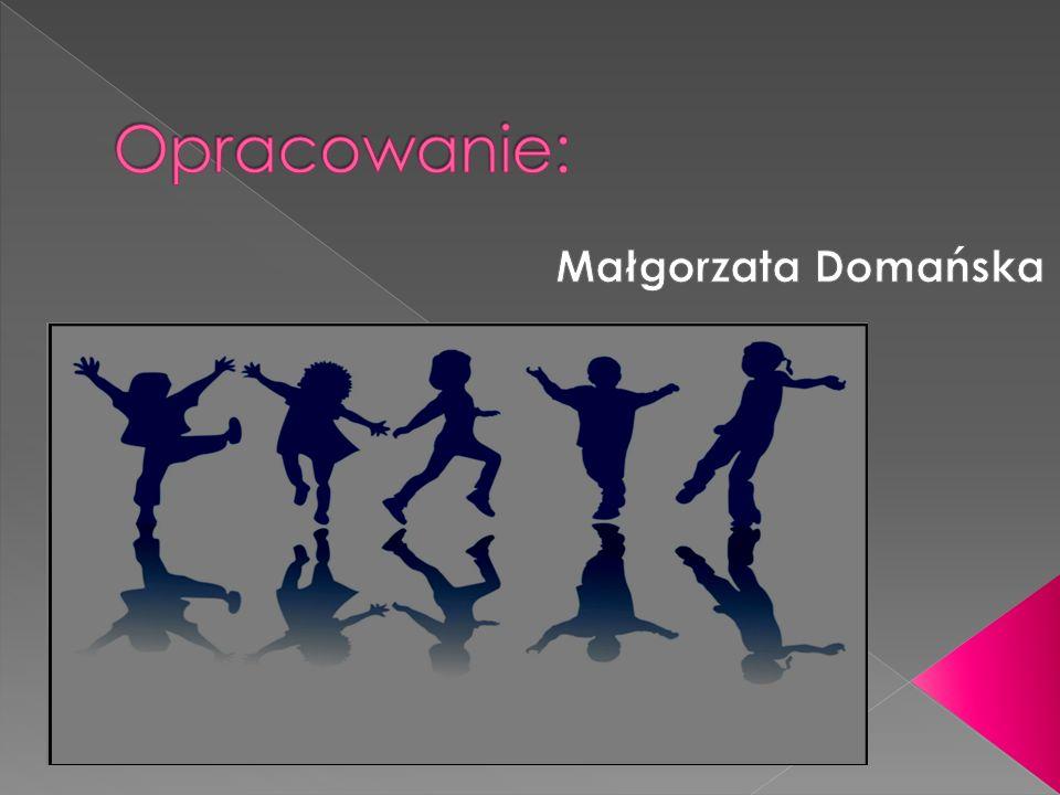 Opracowanie: Małgorzata Domańska