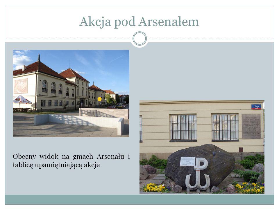 Akcja pod Arsenałem Obecny widok na gmach Arsenału i tablicę upamiętniającą akcje.