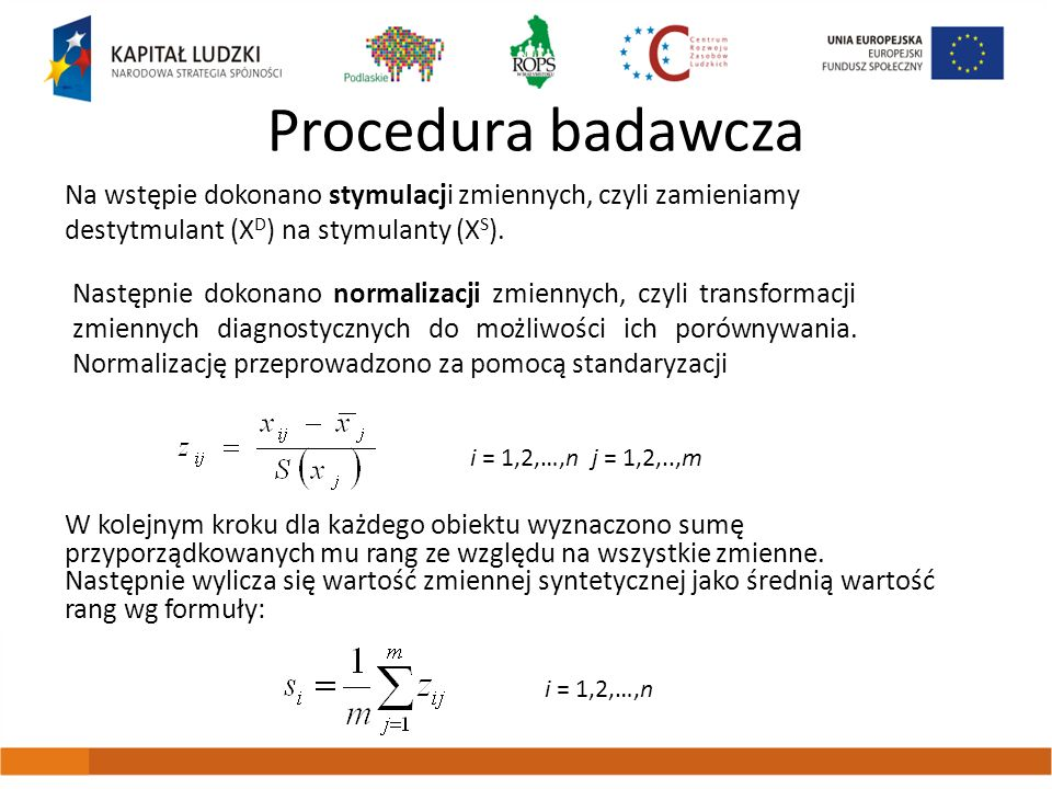 Procedura badawczaNa wstępie dokonano stymulacji zmiennych, czyli zamieniamy destytmulant (XD) na stymulanty (XS).
